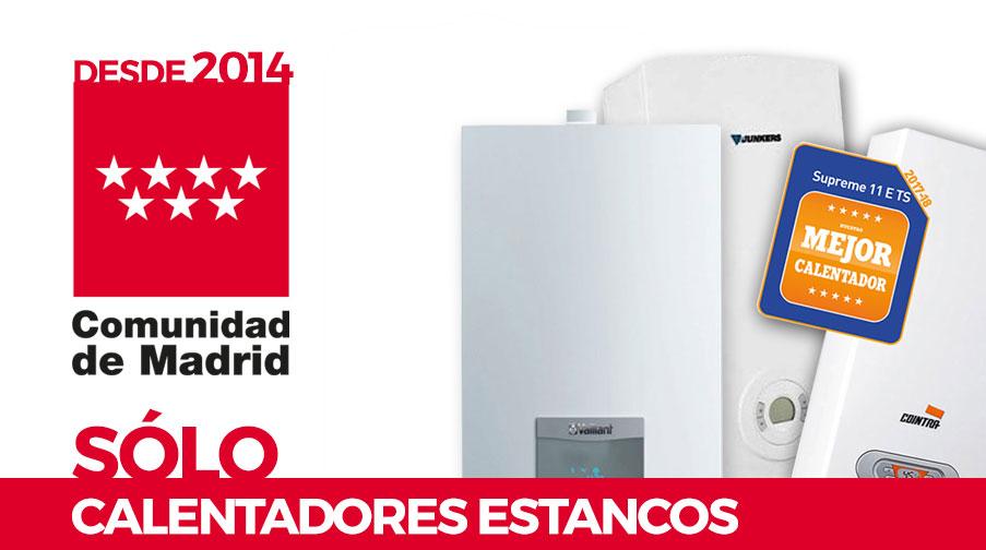 En la Comunidad de Madrid, desde 2014, sólo está permitida la instalación de calentadores estancos